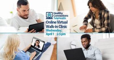 Virtual Walk-In Clinic April 1